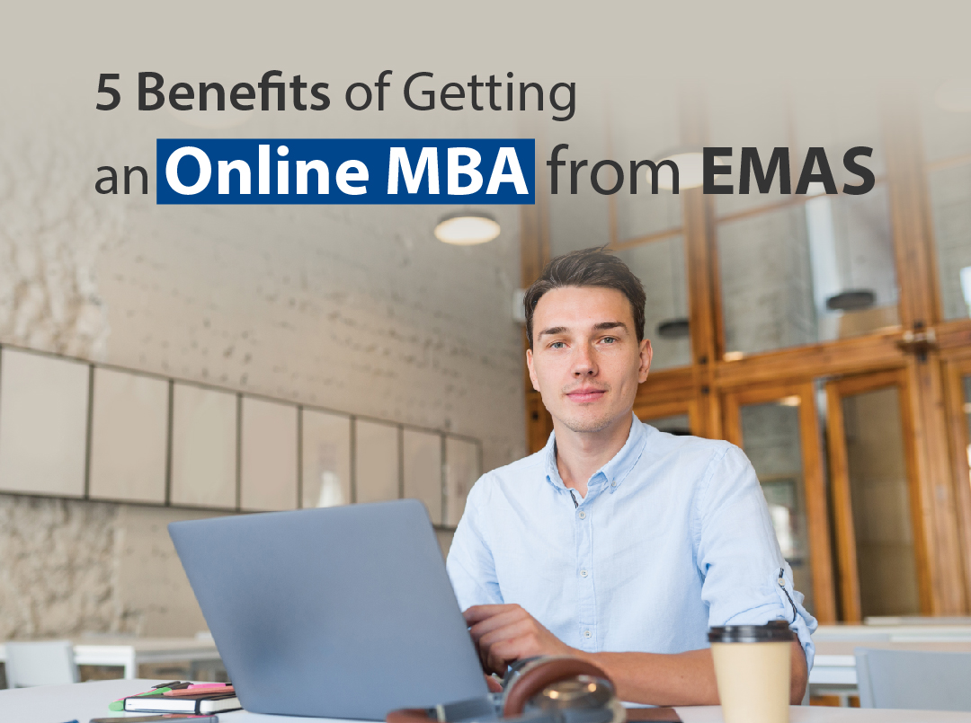 5 Benefits of Getting an Online MBA from EMAS